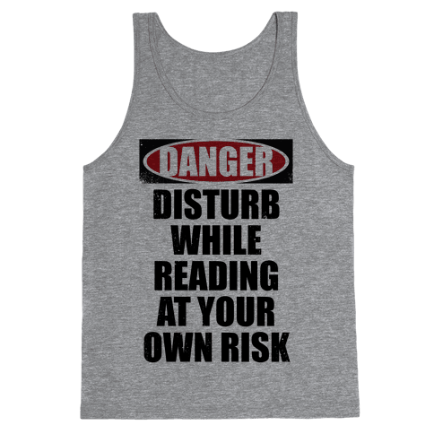 Disturb While Reading At Your Own Risk Tank Top