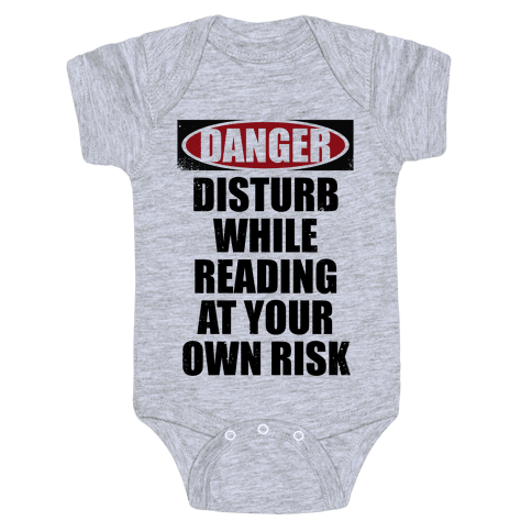 Disturb While Reading At Your Own Risk Baby Onesy