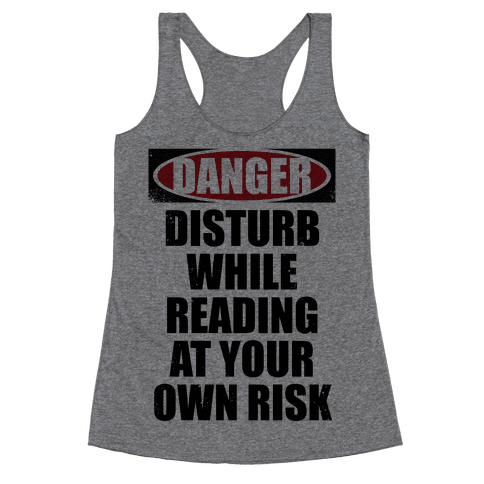 Disturb While Reading At Your Own Risk Racerback Tank Top