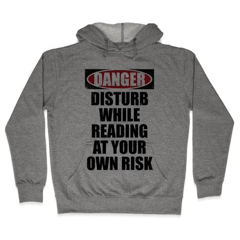 Disturb While Reading At Your Own Risk Hooded Sweatshirt