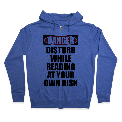 Disturb While Reading At Your Own Risk Zip Hoodie