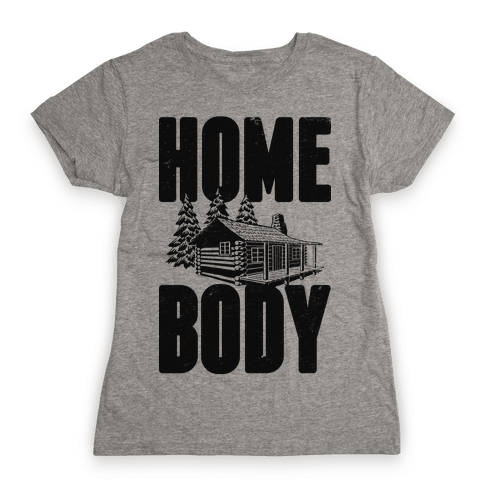 Home Body Womens T-Shirt