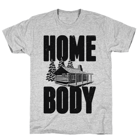 Home Body Mens T-Shirt