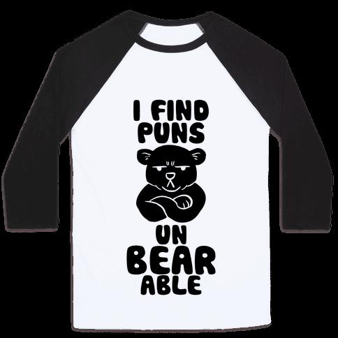 I Find Puns Un-Bear-Able Baseball Tee