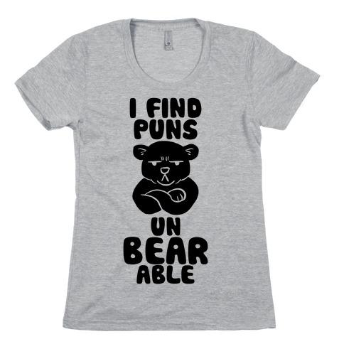 I Find Puns Un-Bear-Able Womens T-Shirt