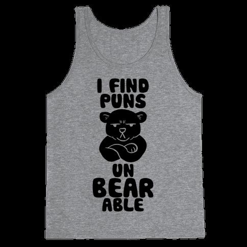 I Find Puns Un-Bear-Able Tank Top