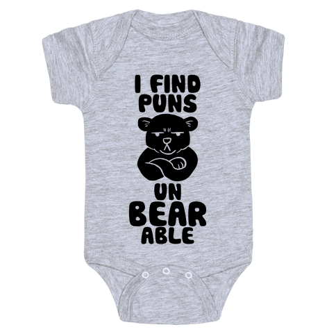 I Find Puns Un-Bear-Able Baby Onesy