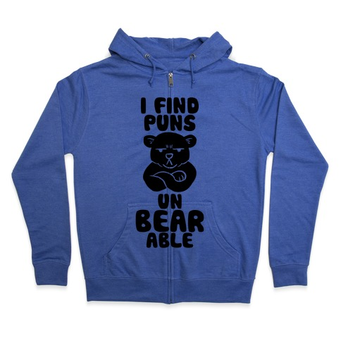 I Find Puns Un-Bear-Able Zip Hoodie