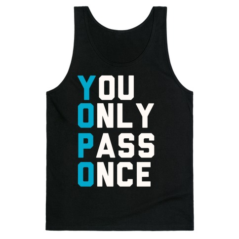 You Only Pass Once Tank Top