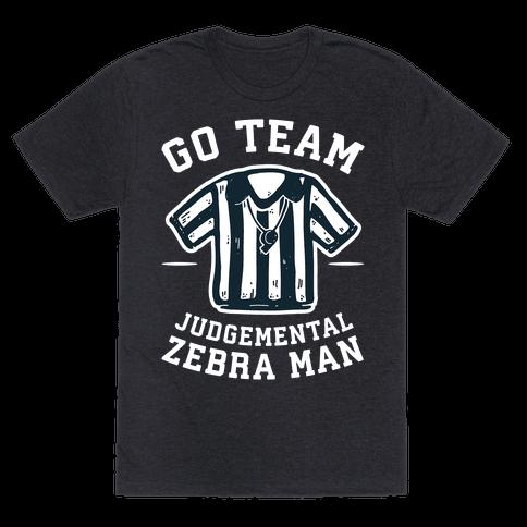 Go Team Judgemental Zebra Man