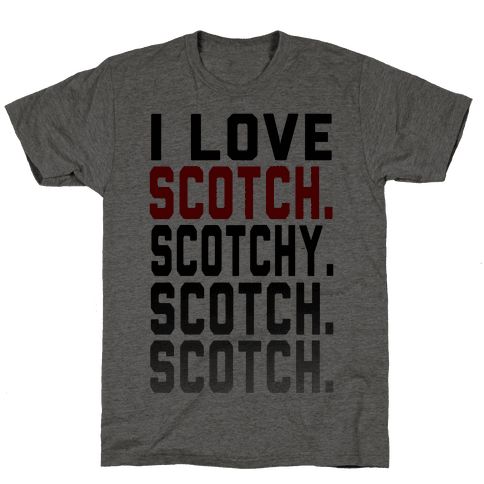 I Love Scotch.