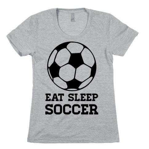 Eat Sleep Soccer Womens T-Shirt