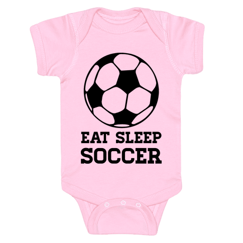 Eat Sleep Soccer Baby Onesy