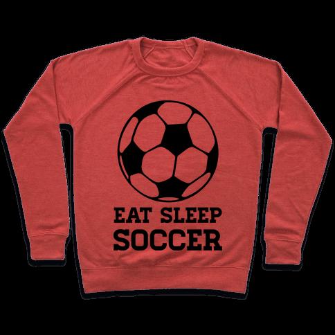 Eat Sleep Soccer Pullover