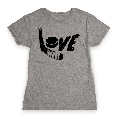 Love Hockey (Distressed)  Womens T-Shirt