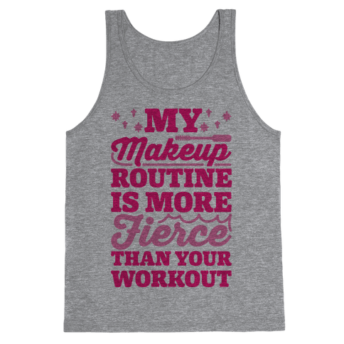My Makeup Routine Is More Fierce Than Your Workout Tank Top
