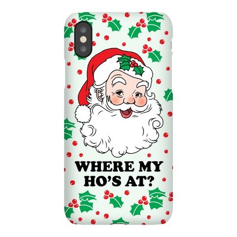 Where My Ho's At? Phone Case