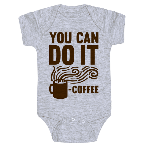 You Can Do It - Coffee Baby Onesy