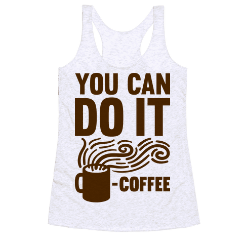 You Can Do It - Coffee Racerback Tank Top