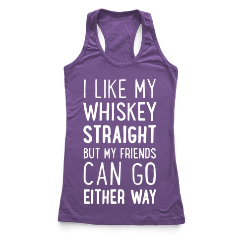 I Like My Whiskey Straight Racerback Tank Top