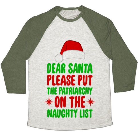 Please Put The Patriarchy On the Naughty List Baseball Tee