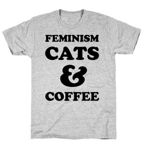 Feminism Cats and Coffee Mens T-Shirt