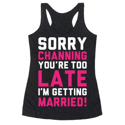 Sorry Channing Racerback Tank Top