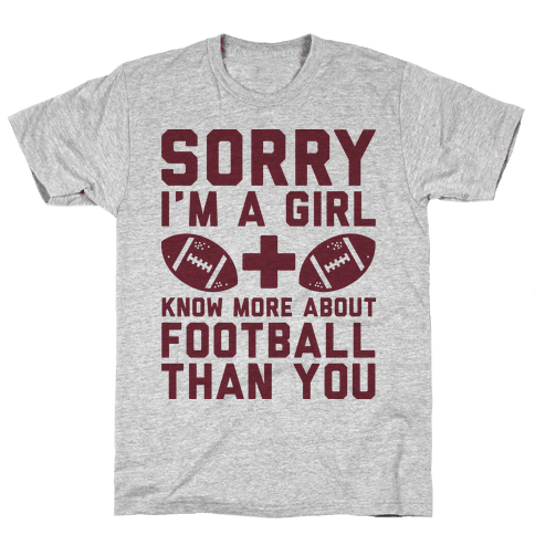 Sorry I'm a Girl and Know More About Football Than You Mens T-Shirt