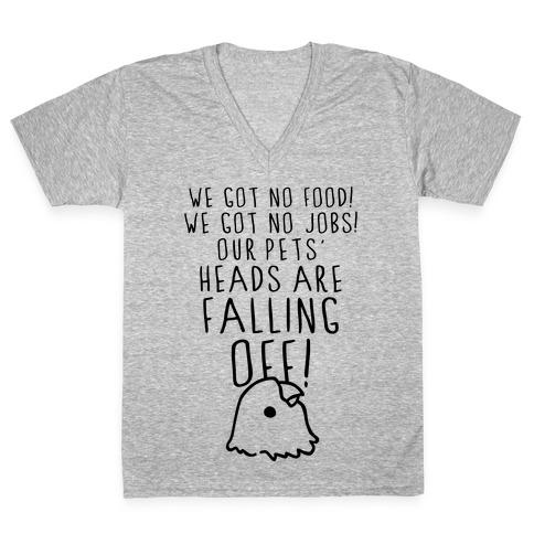 No Food, No Jobs, Decapitated Pets V-Neck Tee Shirt