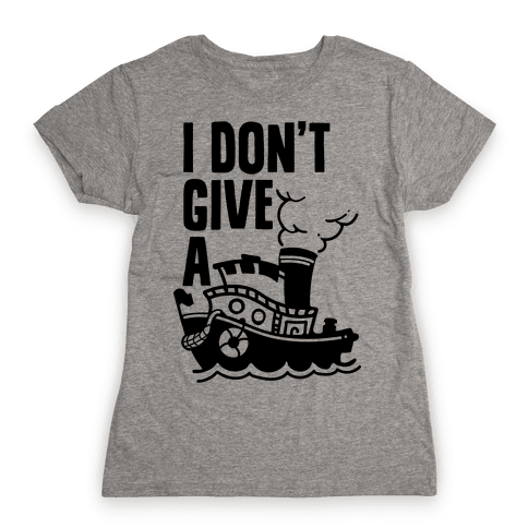 I Don't Give a Ship Womens T-Shirt