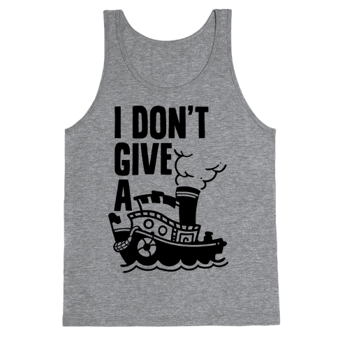 I Don't Give a Ship Tank Top