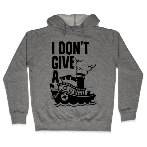I Don't Give a Ship Hooded Sweatshirt