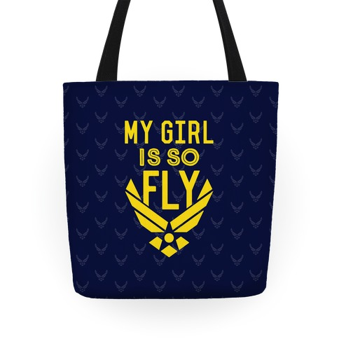 My Girl Is So Fly Tote