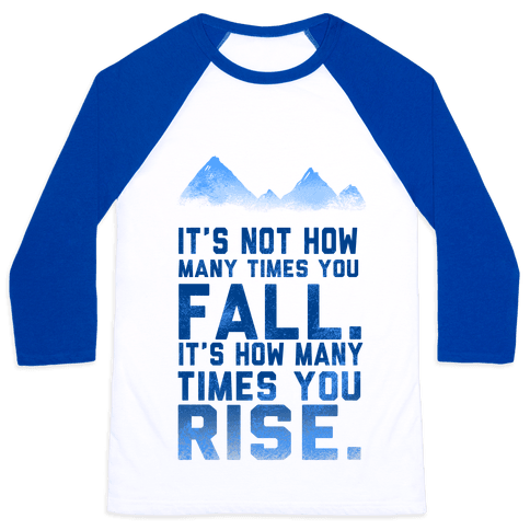 It's Not How Many Times You Fall... Baseball Tee