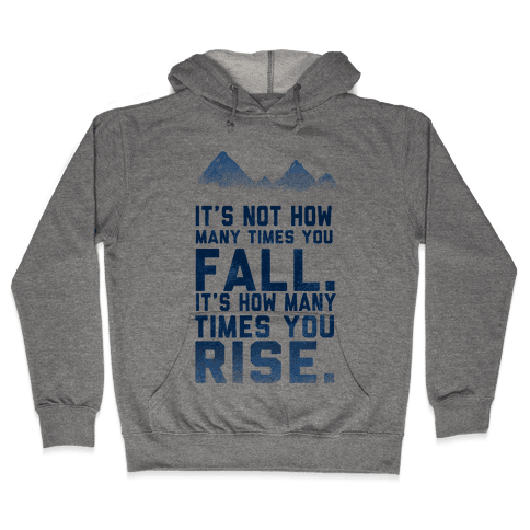 It's Not How Many Times You Fall... Hooded Sweatshirt