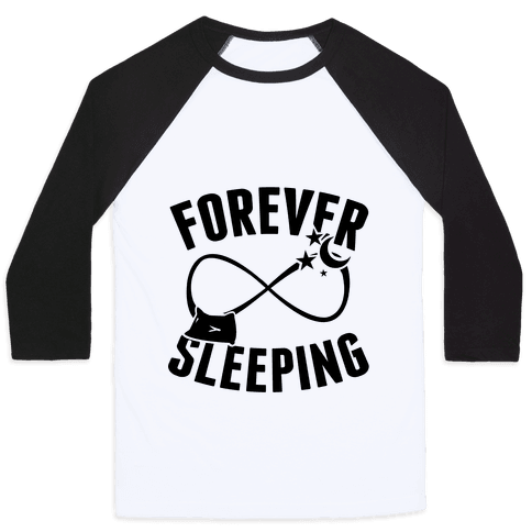 Forever Sleeping Baseball Tee