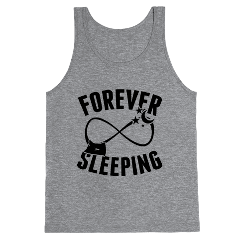 Forever Sleeping Tank Top