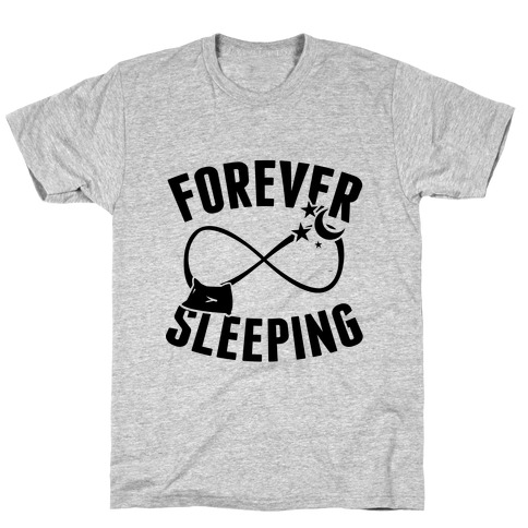 Forever Sleeping T-Shirt