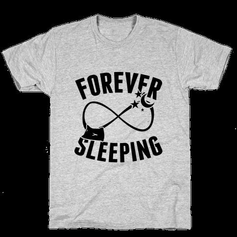 Forever Sleeping Mens T-Shirt