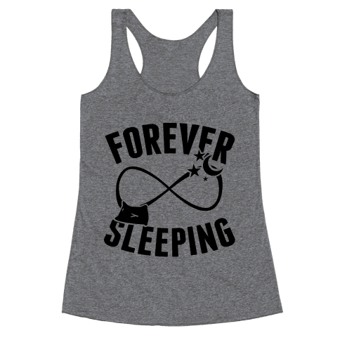 Forever Sleeping Racerback Tank Top