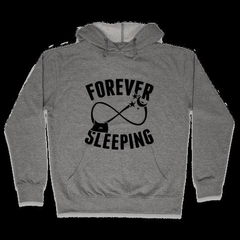 Forever Sleeping Hooded Sweatshirt