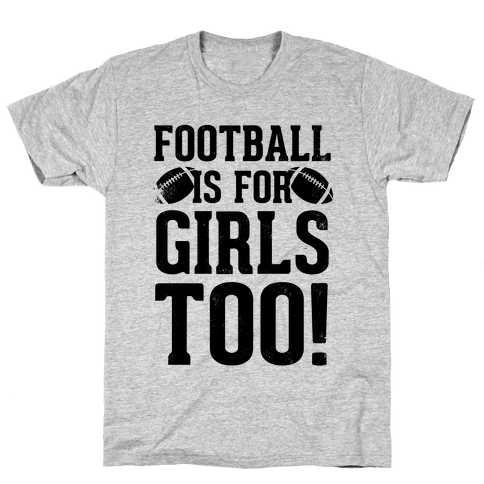 Football Is For Girls Too! Mens T-Shirt