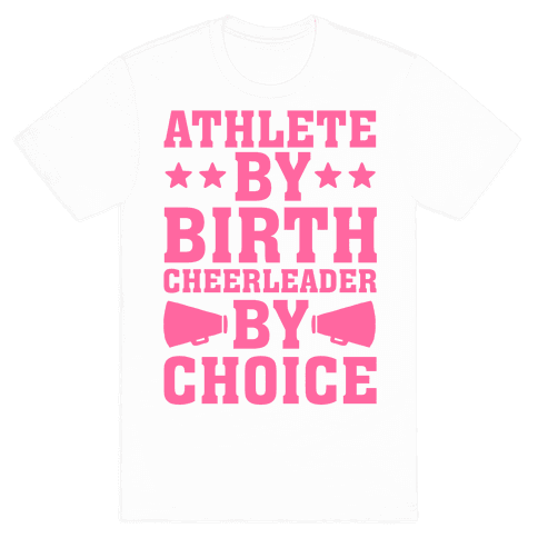 Athlete By Birth Cheerleader By Choice Mens T-Shirt