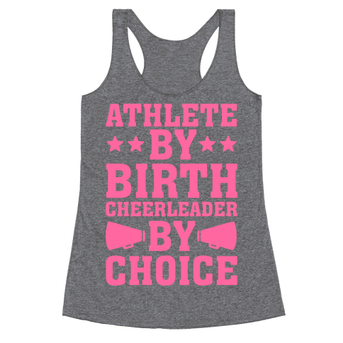 Athlete By Birth Cheerleader By Choice Racerback Tank Top