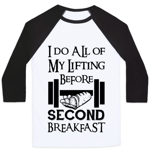 I Do All Of My Lifting Before Second Breakfast Baseball Tee
