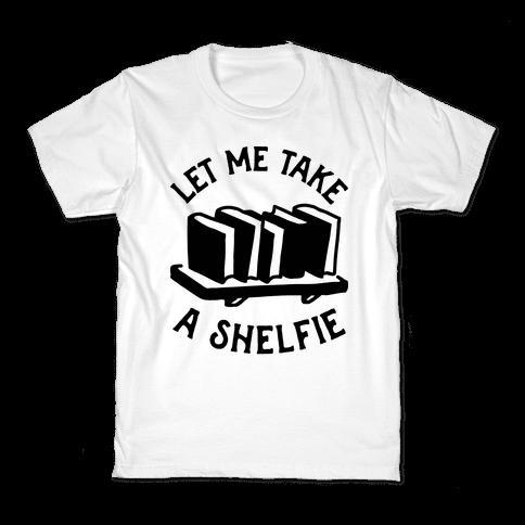 Let Me Take a Shelfie Kids T-Shirt