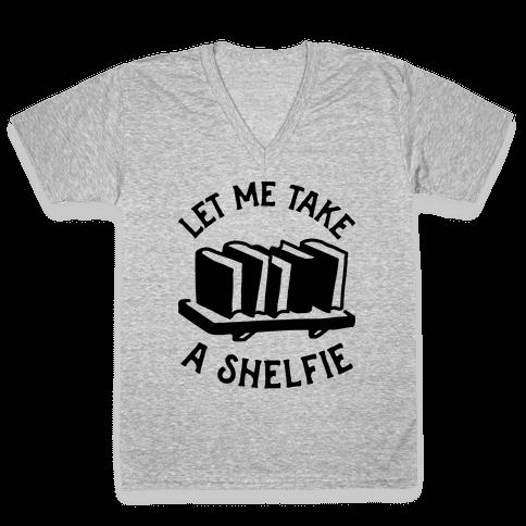 Let Me Take a Shelfie V-Neck Tee Shirt