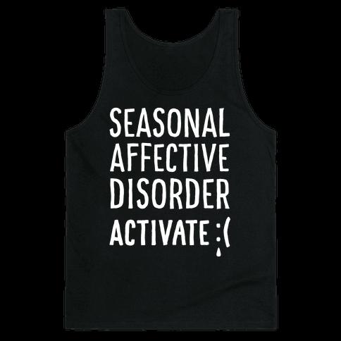 Seasonal Affective Disorder Activate : ( Tank Top