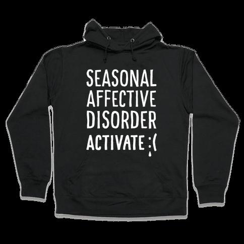 Seasonal Affective Disorder Activate : ( Hooded Sweatshirt