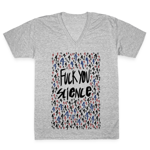 F*** You Science V-Neck Tee Shirt